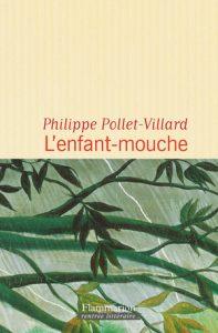 pollet 197x300 - Focus sur la 25e Présélection - L'enfant-mouche - Philippe Pollet-Villard