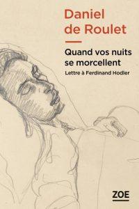 quand vos nuits se morcellent 200x300 - Jeudi 5 mars 2020 : rencontre avec Daniel de Roulet à la librairie La Grange aux livres à La Chaux