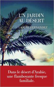jardin desert avec bandeau 187x300 - 4 avril 2019 : parution du nouveau roman de Carine Fernandez