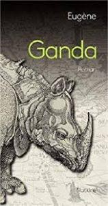 """Ganda 158x300 - Du 26 septembre 2019 au 19 janvier 2020 : tournée d'Eugène pour son roman """"Ganda"""""""