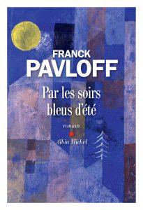 Pavloff 205x300 - 21 août 2019 : parution du nouveau roman de Franck Pavloff