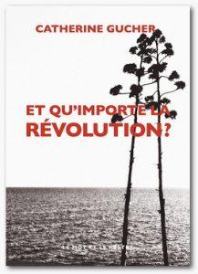 Revolution 217x300 - 22 août 2019 : parution du nouveau roman de Catherine Gucher