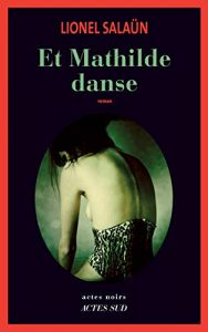 Et Mathilde danse 188x300 - 4 mars 2020 : parution du nouveau roman de Lionel Salaün