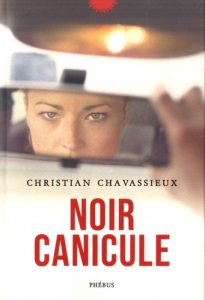 canicule 205x300 - 5 mars 2020 : parution du nouveau roman de Christian Chavassieux