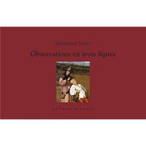 Observations en trois lignes 300x300 - 8 octobre 2020 : parution du nouveau livre d'Emmanuel Venet