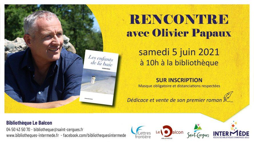 afficheO.Papaux 1 e1622623977692 - 5 juin 2021 : rencontre avec Olivier Papaux à la Bibliothèque de Saint-Cergues